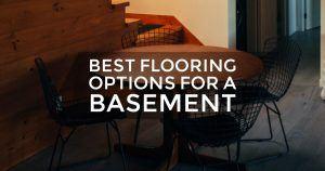 Best Flooring For A Basement