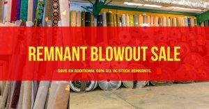 Save even more on carpet remnants. In stock an additional 50% off.