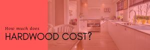 How much does hardwood cost?