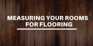 Measure Your Rooms for Flooring