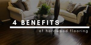 4 Benefits of Hardwood Flooring